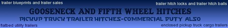 gooseneck and fifth wheel trailer hitches click here